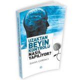 Uzaktan Beyin Kontrolü Nasıl Yapılıyor? - İsmail Çorbacı - Maviçatı Yayınları