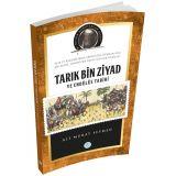 Tarık Bin Ziyad - (Biyografi) Ali Murat Seymen - Maviçatı Yayınları