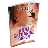 Çığlık - Anna Katharine Green - Maviçatı Yayınları