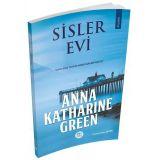 Sisler Evi - Anna Katharine Green - Maviçatı Yayınları