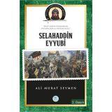 Selahaddin Eyyubi - (Biyografi) Ali Murat Seymen - Maviçatı Yayınları