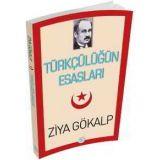 Türkçülüğün Esasları - Ziya Gökalp - Maviçatı Yayınları