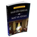 Mai ve Siyah - Halid Ziya Uşaklıgil - Maviçatı Yayınları