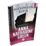 Milyonluk Bebek - Anna Katharine Green - Maviçatı Yayınları