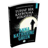 Tuhaf Bir Kaybolma Hikayesi - Anna Katharine Green - Maviçatı Yayınları