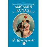 Amcamın Rüyası - Fyodor Mihailoviç Dostoyevski - Maviçatı Yayınları