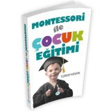 Montessori İle Çocuk Eğitimi (Turgay Keskin) Maviçatı Yayınları