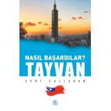 Nasıl Başardılar? TAYVAN - Zeki Çalışkan - Maviçatı Yayınları