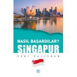 Nasıl Başardılar? SİNGAPUR - Zeki Çalışkan - Maviçatı Yayınları