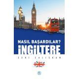 Nasıl Başardılar? İNGİLTERE - Zeki Çalışkan - Maviçatı Yayınları