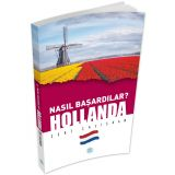Nasıl Başardılar? HOLLANDA - Zeki Çalışkan - Maviçatı Yayınları