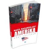 Nasıl Başardılar? AMERİKA - Zeki Çalışkan - Maviçatı Yayınları