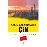 Nasıl Başardılar? ÇİN - Zeki Çalışkan - Maviçatı Yayınları