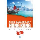 Nasıl Başardılar? HONG KONG - Zeki Çalışkan - Maviçatı Yayınları