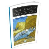 Tembellik Hakkı - Paul Lafargue - Maviçatı (Dünya Klasikleri)