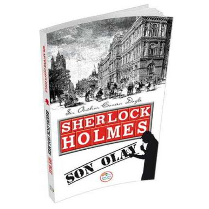 Son Olay - Sherlock Holmes - Maviçatı Yayınları