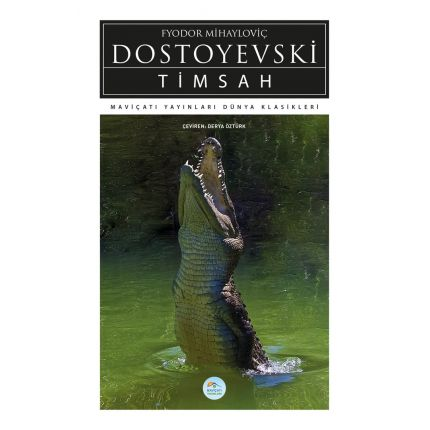 Timsah - Dostoyevski - Maviçatı (Dünya Klasikleri)