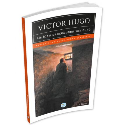 Bir İdam Mahkumunun Son Günü - Victor Hugo - Maviçatı (Dünya Klasikleri)